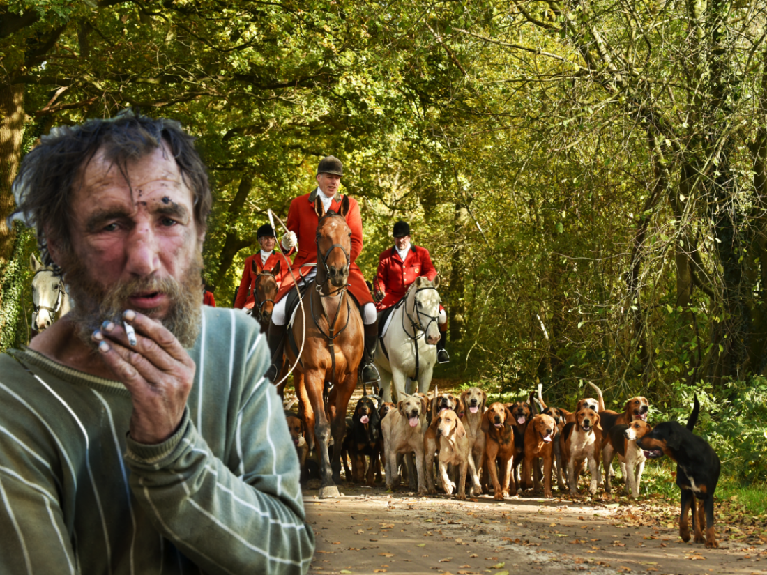 Government to 'kill two birds with one stone' by allowing fox hunters to hunt the homeless