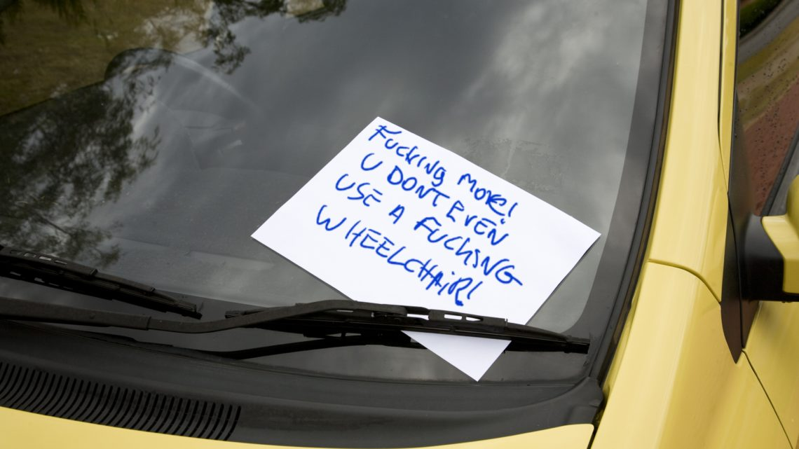 Stop putting notes on disabled people's cars you illiterate fucks